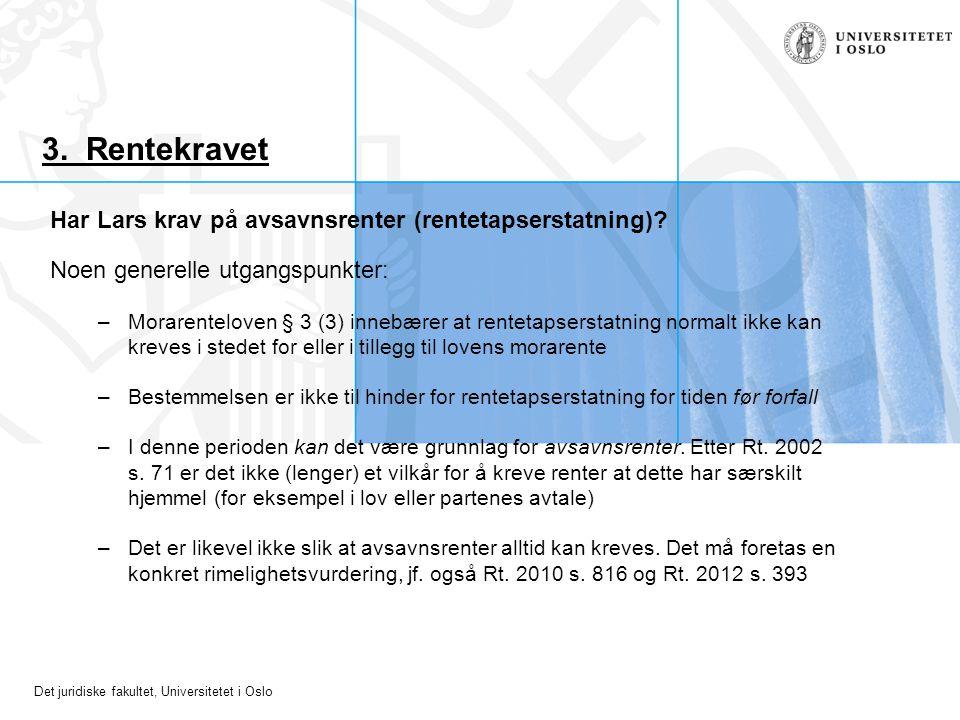 3. Rentekravet Har Lars krav på avsavnsrenter (rentetapserstatning)