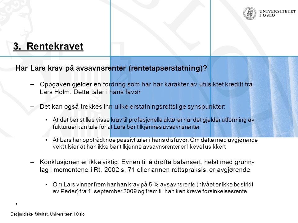 3. Rentekravet Har Lars krav på avsavnsrenter (rentetapserstatning) ,