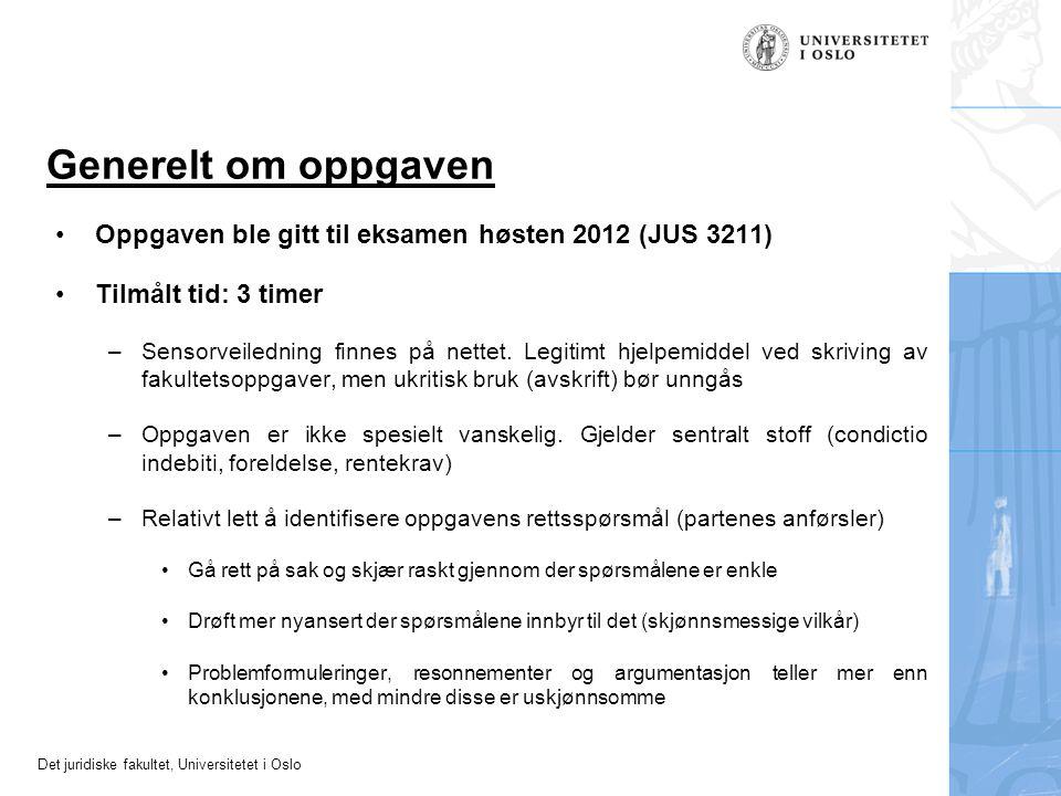 Generelt om oppgaven Oppgaven ble gitt til eksamen høsten 2012 (JUS 3211) Tilmålt tid: 3 timer.