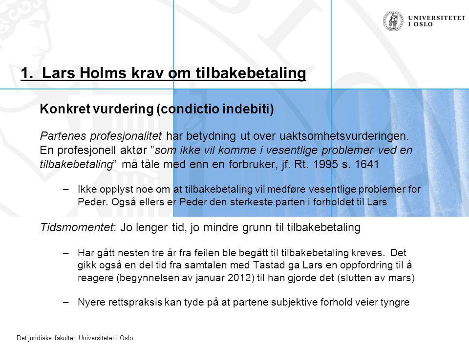 1. Lars Holms krav om tilbakebetaling