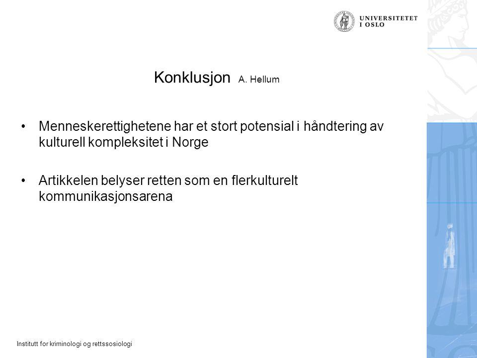 Konklusjon A. Hellum Menneskerettighetene har et stort potensial i håndtering av kulturell kompleksitet i Norge.