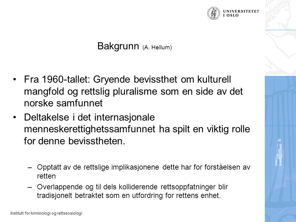 Bakgrunn (A. Hellum) Fra 1960-tallet: Gryende bevissthet om kulturell mangfold og rettslig pluralisme som en side av det norske samfunnet.