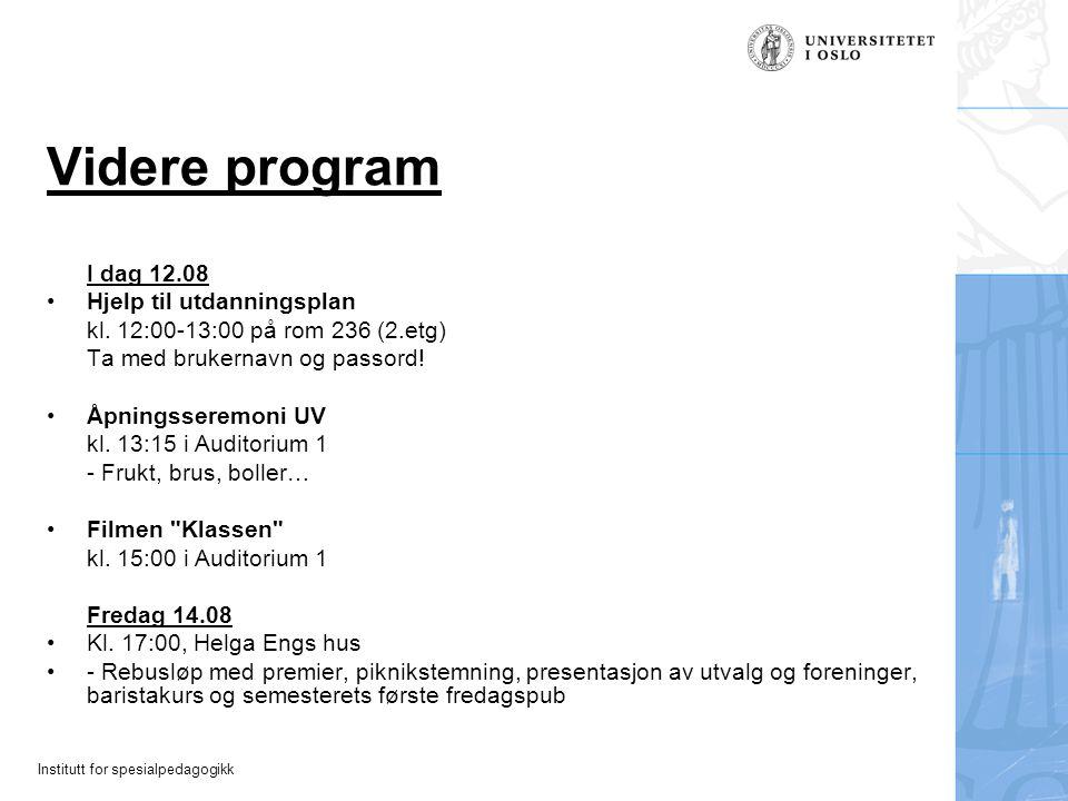 Videre program I dag 12.08 Hjelp til utdanningsplan