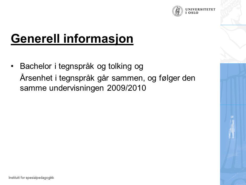 Generell informasjon Bachelor i tegnspråk og tolking og