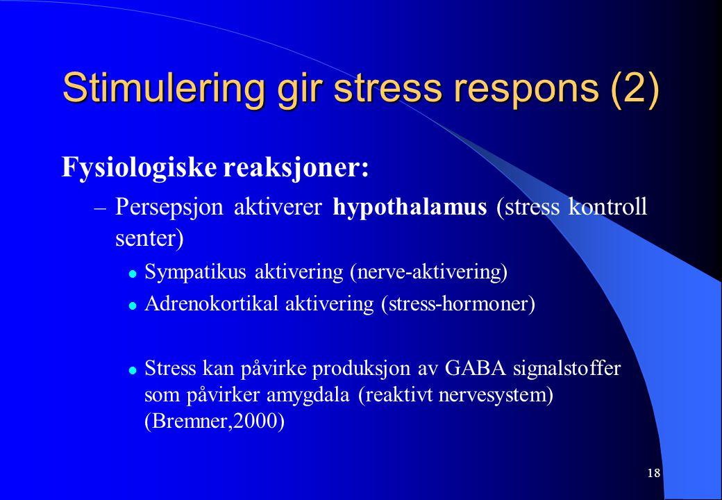 Stimulering gir stress respons (2)