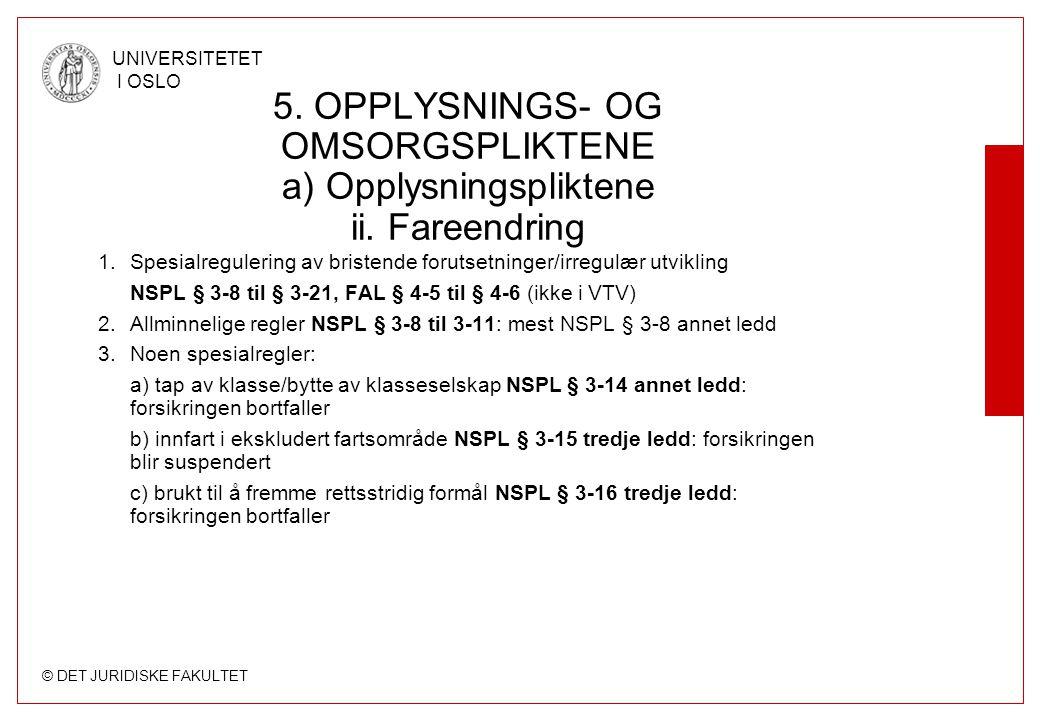 5. OPPLYSNINGS- OG OMSORGSPLIKTENE a) Opplysningspliktene ii