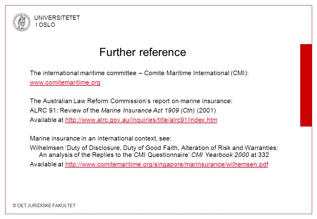 Further reference The international maritime committee – Comite Maritime International (CMI): www.comitemaritime.org.