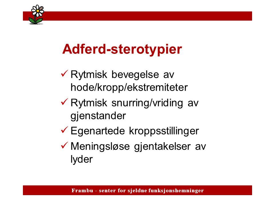 Adferd-sterotypier Rytmisk bevegelse av hode/kropp/ekstremiteter