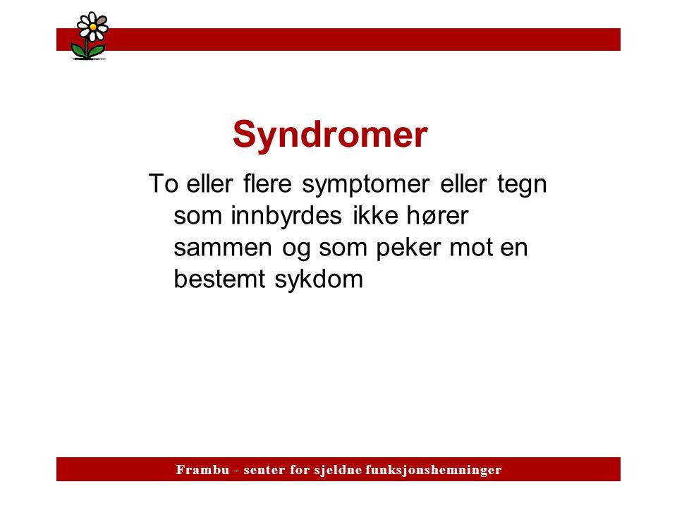 Syndromer To eller flere symptomer eller tegn som innbyrdes ikke hører sammen og som peker mot en bestemt sykdom.