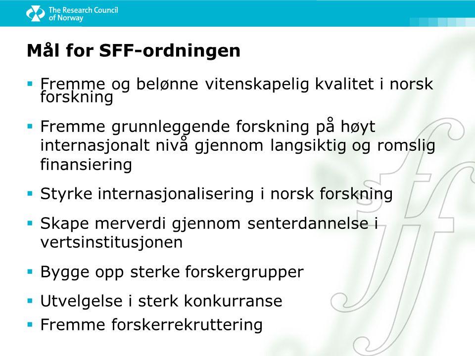 Mål for SFF-ordningen Fremme og belønne vitenskapelig kvalitet i norsk forskning.