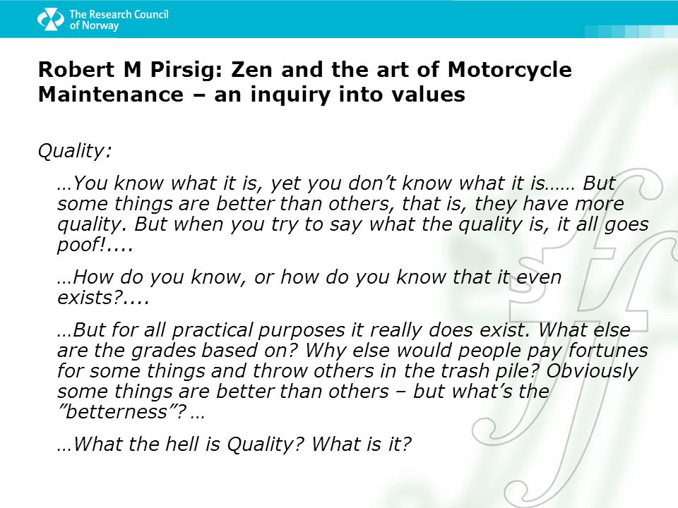Robert M Pirsig: Zen and the art of Motorcycle Maintenance – an inquiry into values