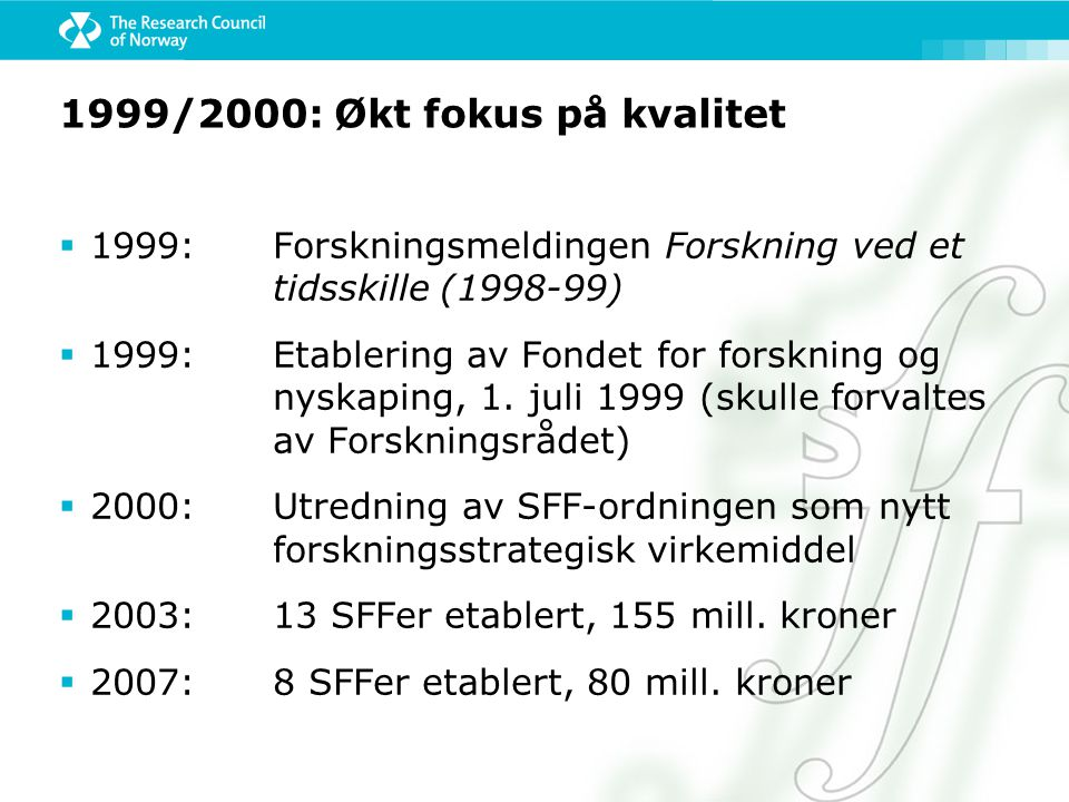 1999/2000: Økt fokus på kvalitet