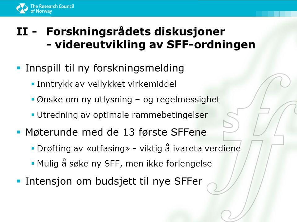 II - Forskningsrådets diskusjoner - videreutvikling av SFF-ordningen