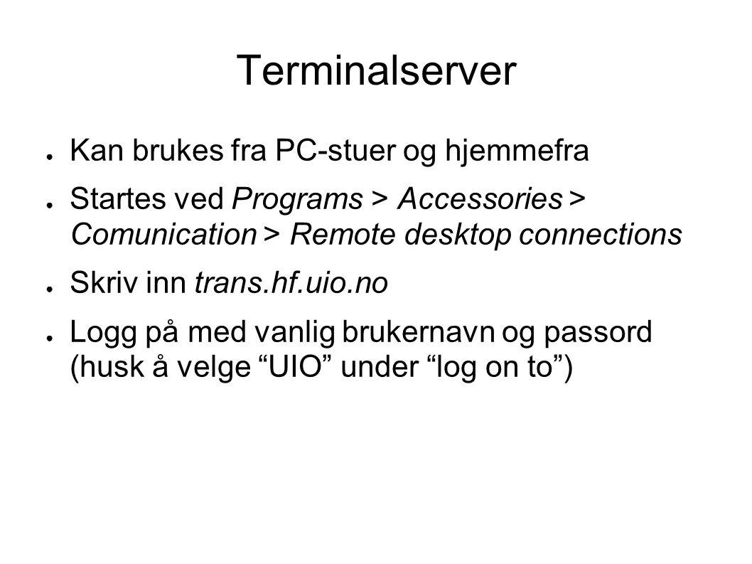 Terminalserver Kan brukes fra PC-stuer og hjemmefra