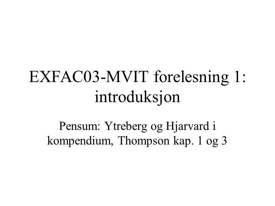 EXFAC03-MVIT forelesning 1: introduksjon
