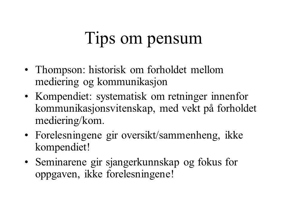 Tips om pensum Thompson: historisk om forholdet mellom mediering og kommunikasjon.