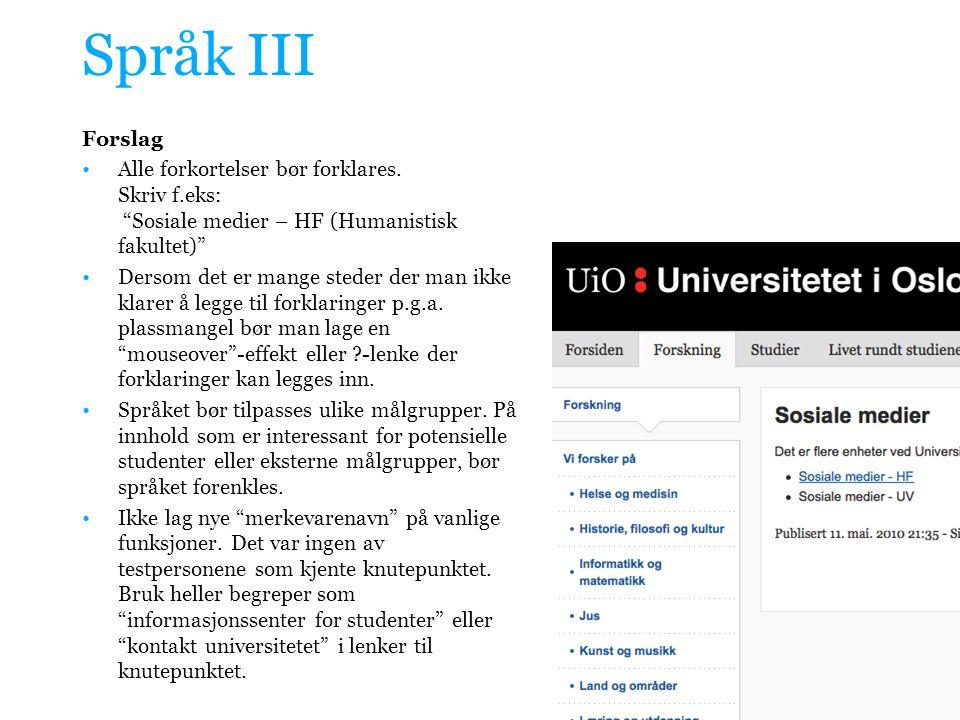 Språk III Forslag. Alle forkortelser bør forklares. Skriv f.eks: Sosiale medier – HF (Humanistisk fakultet)