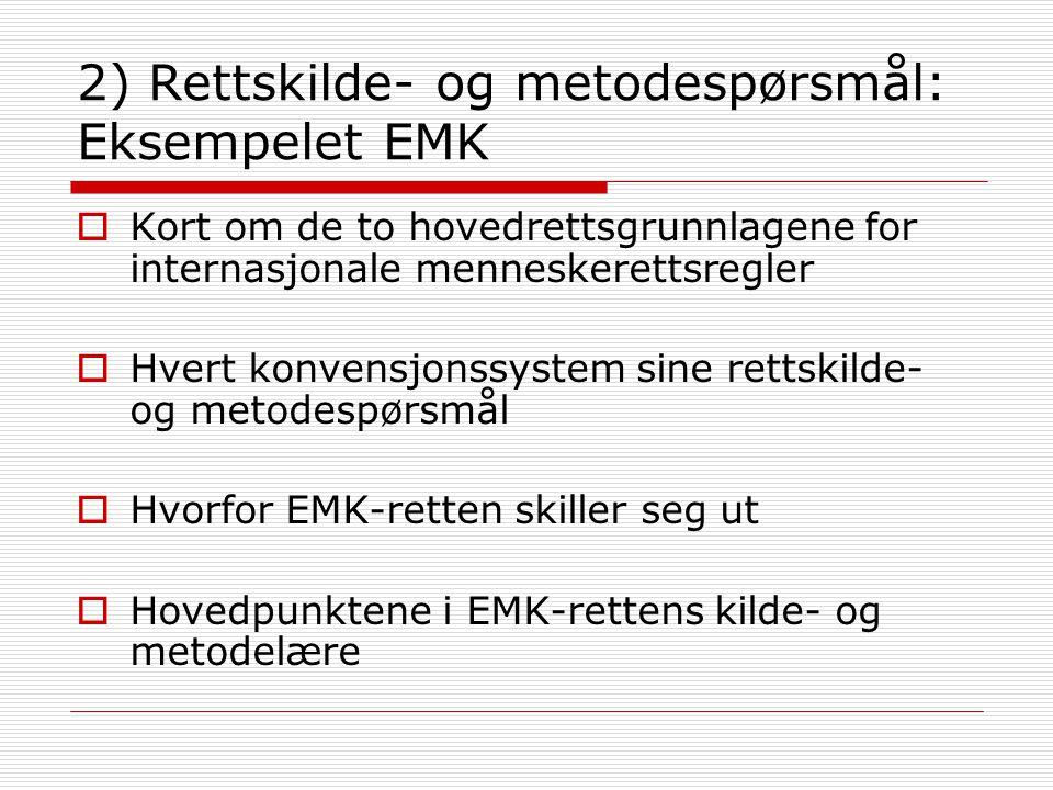 2) Rettskilde- og metodespørsmål: Eksempelet EMK
