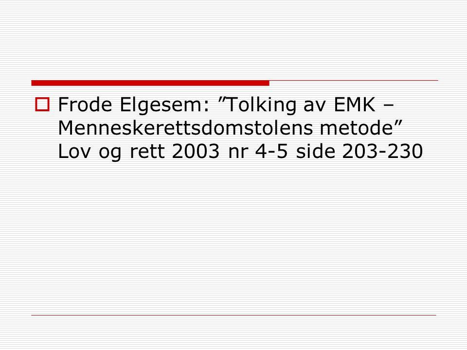 Frode Elgesem: Tolking av EMK – Menneskerettsdomstolens metode Lov og rett 2003 nr 4-5 side 203-230