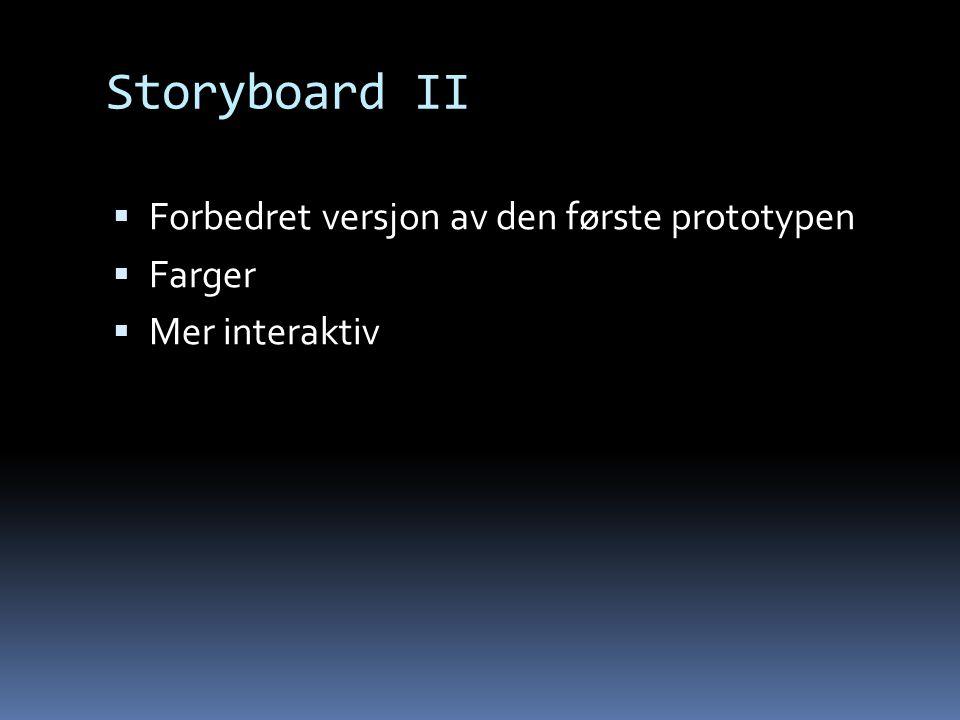 Storyboard II Forbedret versjon av den første prototypen Farger