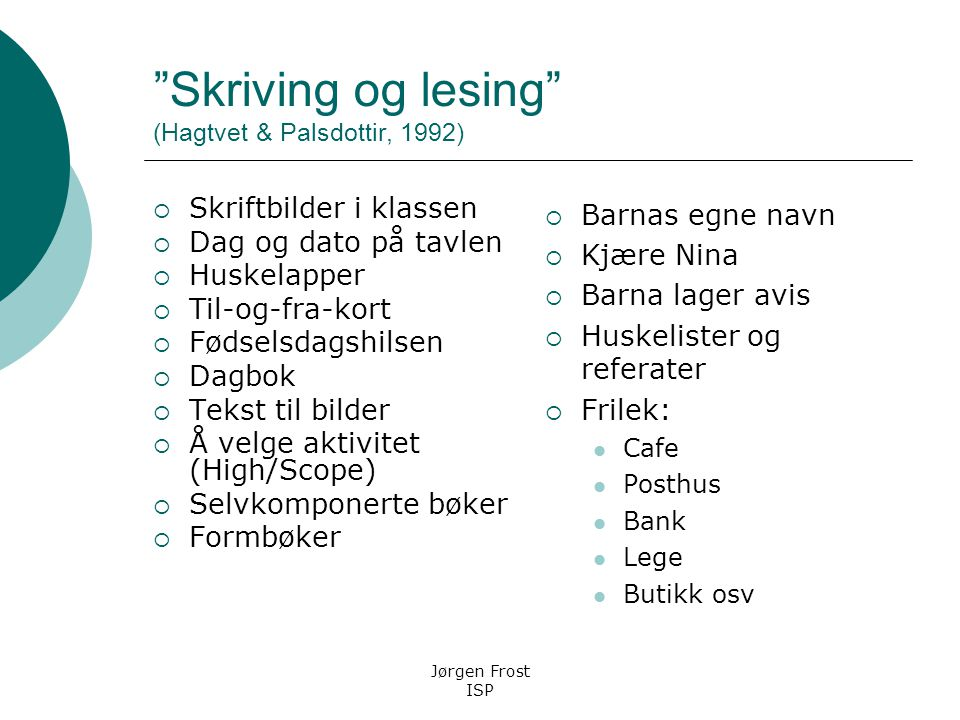 Skriving og lesing (Hagtvet & Palsdottir, 1992)