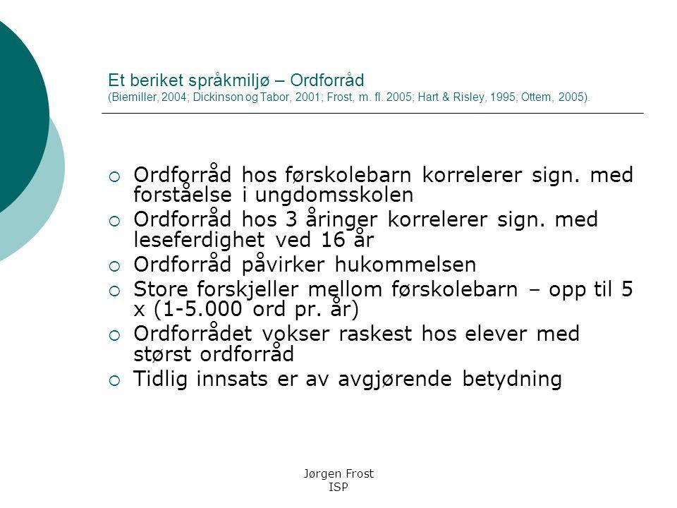 Ordforråd hos 3 åringer korrelerer sign. med leseferdighet ved 16 år