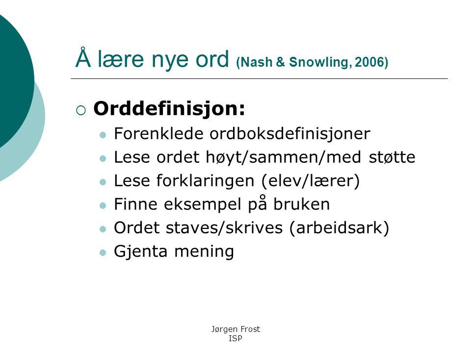 Å lære nye ord (Nash & Snowling, 2006)