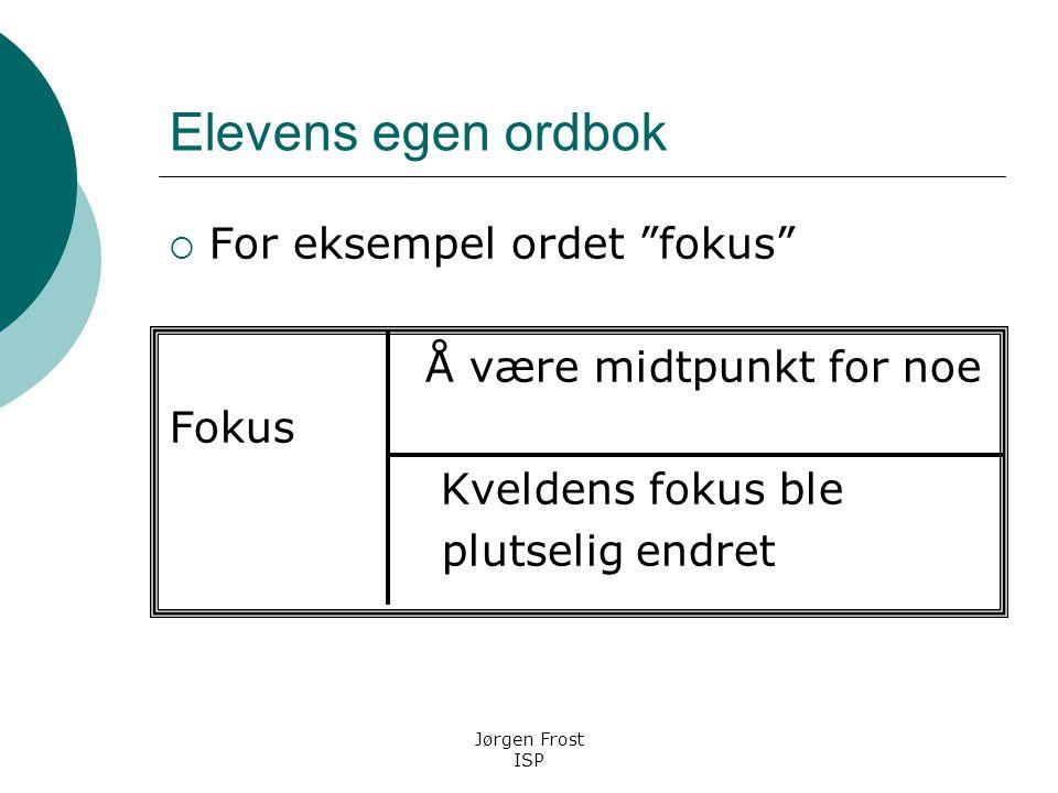 Elevens egen ordbok For eksempel ordet fokus
