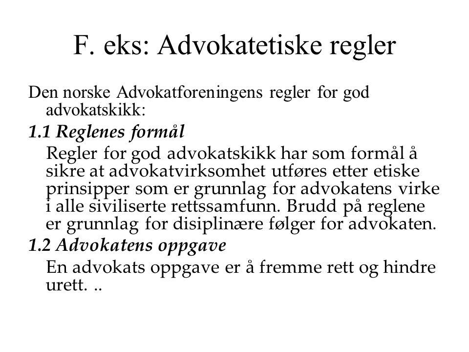 F. eks: Advokatetiske regler