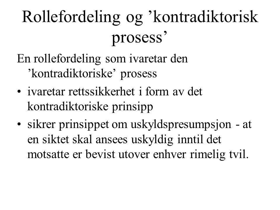 Rollefordeling og 'kontradiktorisk prosess'