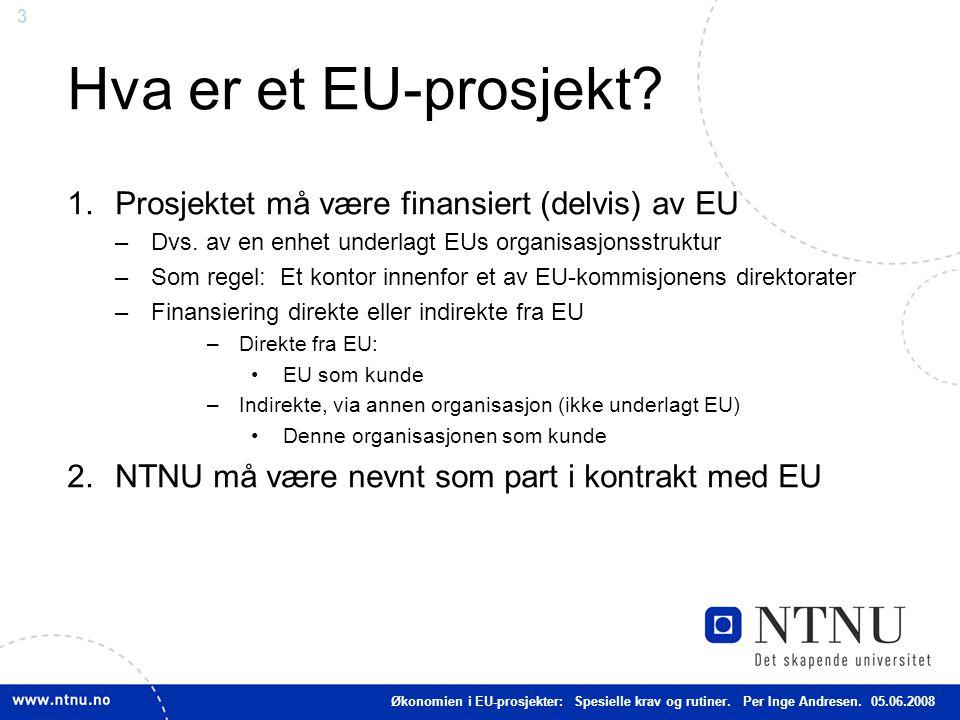Hva er et EU-prosjekt Prosjektet må være finansiert (delvis) av EU