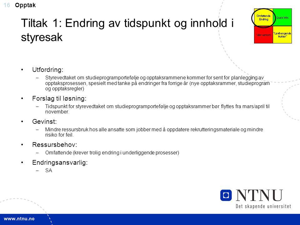 Tiltak 1: Endring av tidspunkt og innhold i styresak
