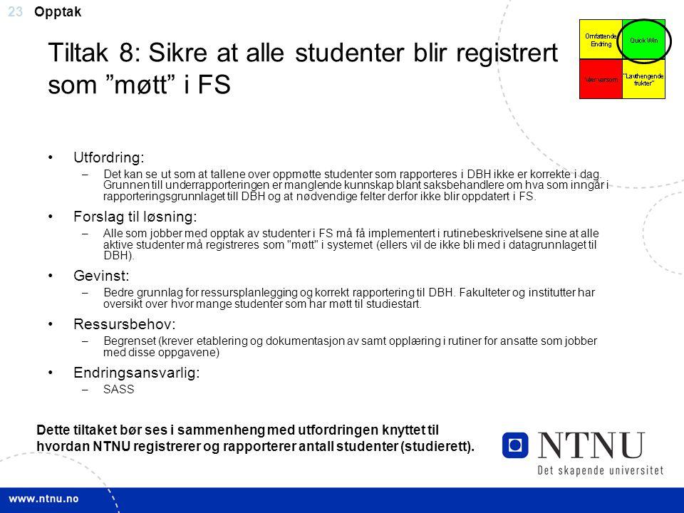 Tiltak 8: Sikre at alle studenter blir registrert som møtt i FS