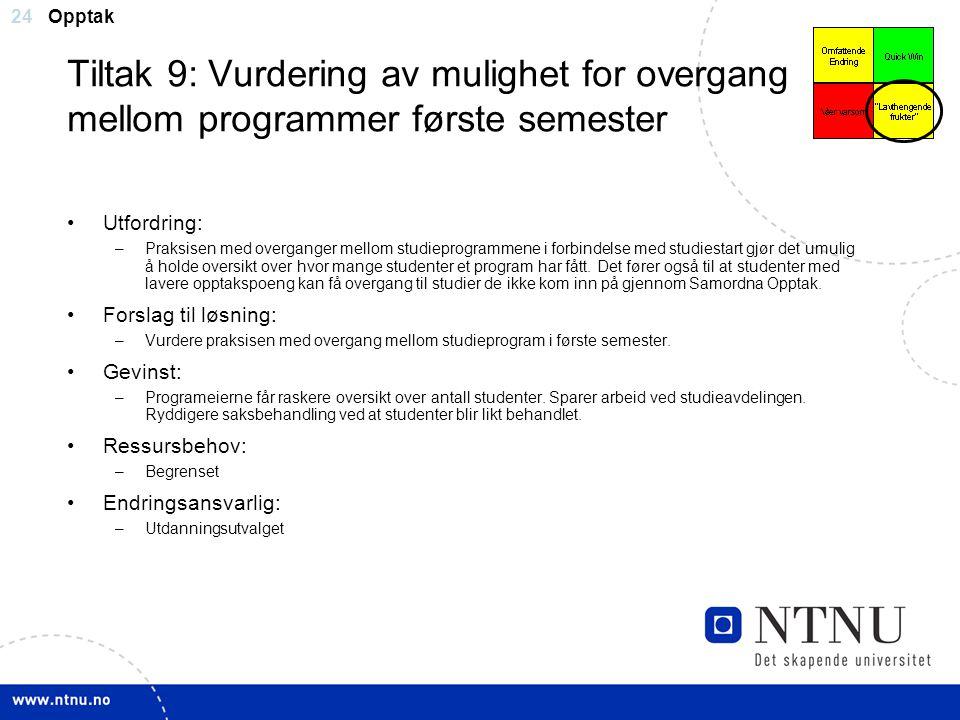 Opptak Tiltak 9: Vurdering av mulighet for overgang mellom programmer første semester. Utfordring: