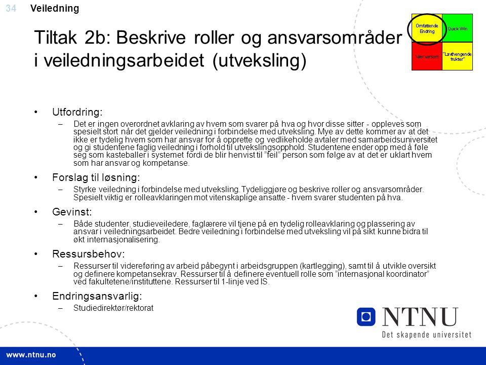 Veiledning Tiltak 2b: Beskrive roller og ansvarsområder i veiledningsarbeidet (utveksling) Utfordring: