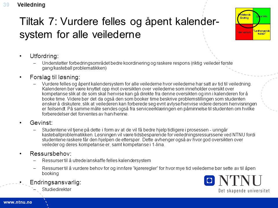 Tiltak 7: Vurdere felles og åpent kalender- system for alle veilederne