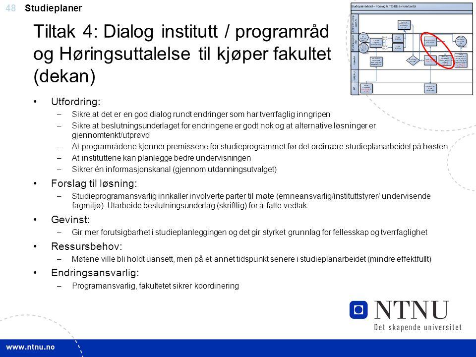 Studieplaner Tiltak 4: Dialog institutt / programråd og Høringsuttalelse til kjøper fakultet (dekan)