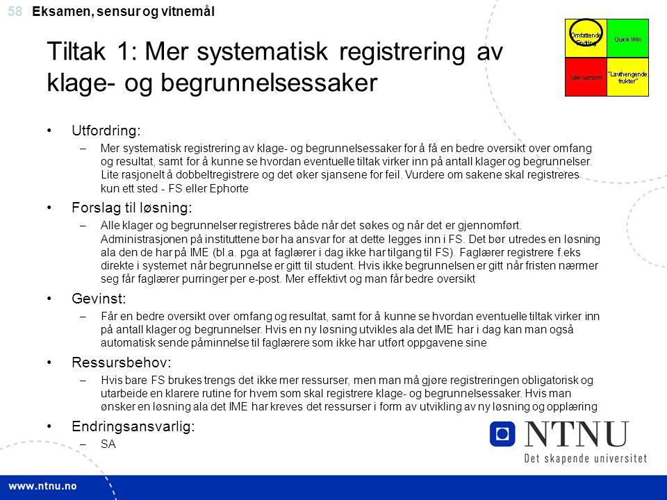 Tiltak 1: Mer systematisk registrering av klage- og begrunnelsessaker