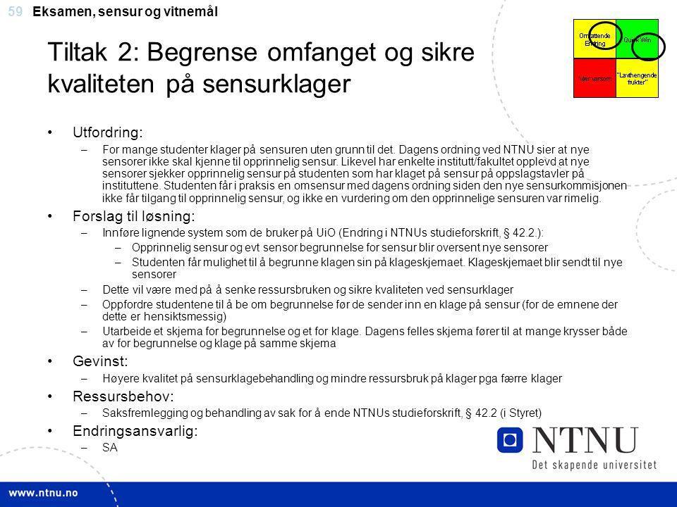 Tiltak 2: Begrense omfanget og sikre kvaliteten på sensurklager