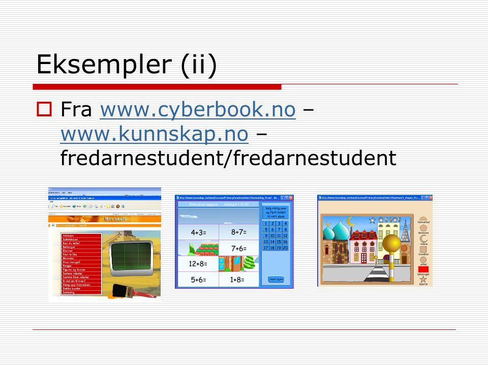 Eksempler (ii) Fra www.cyberbook.no – www.kunnskap.no – fredarnestudent/fredarnestudent