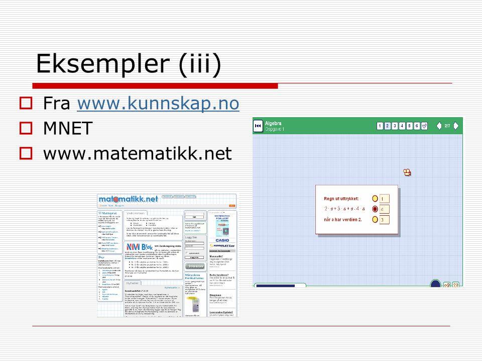 Eksempler (iii) Fra www.kunnskap.no MNET www.matematikk.net