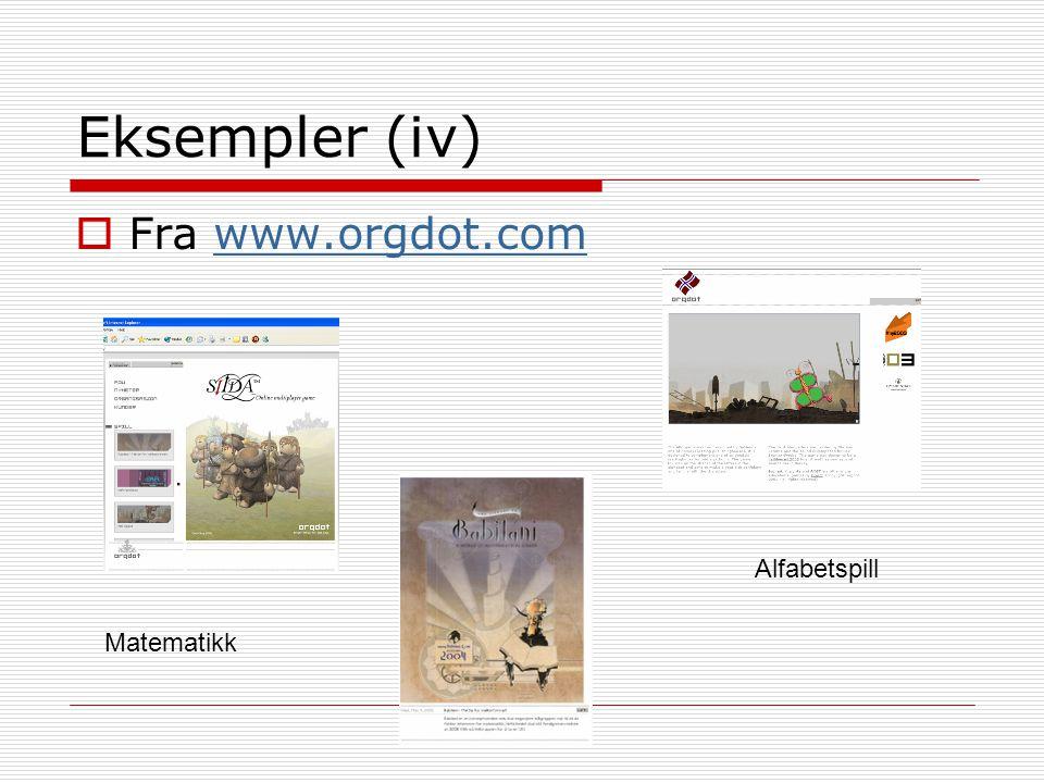 Eksempler (iv) Fra www.orgdot.com Alfabetspill Matematikk