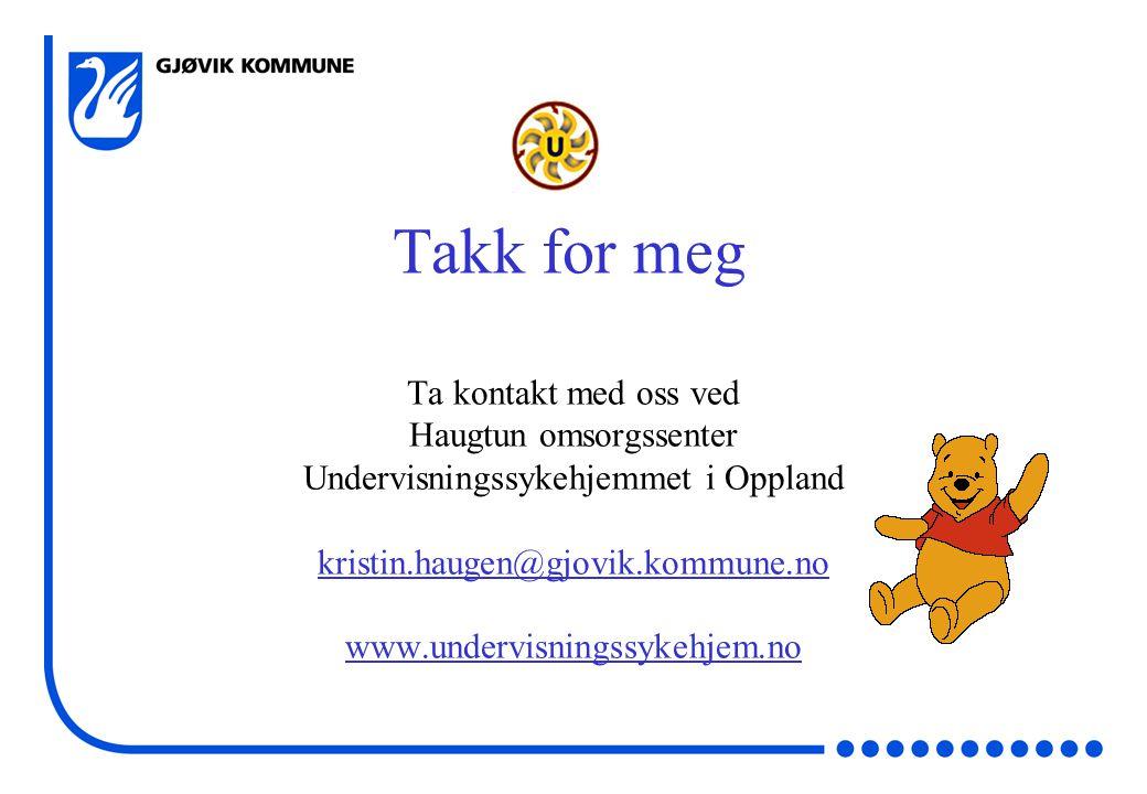 Takk for meg Ta kontakt med oss ved Haugtun omsorgssenter
