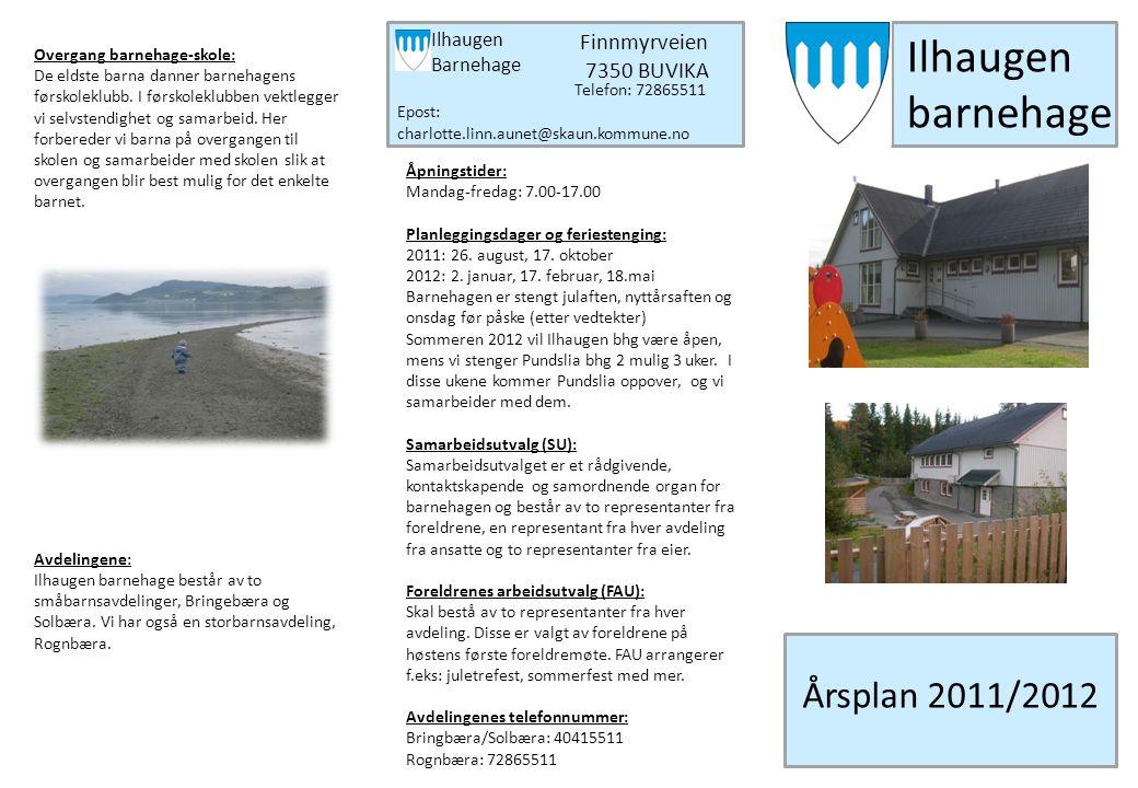 Ilhaugen barnehage Årsplan 2011/2012 Finnmyrveien 7350 BUVIKA Ilhaugen