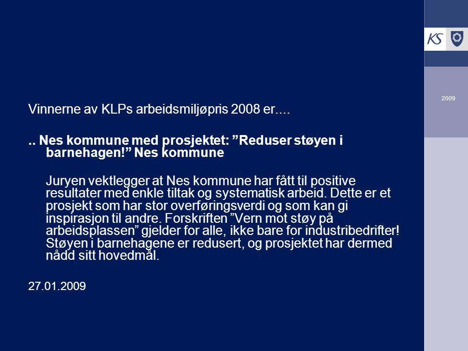 Vinnerne av KLPs arbeidsmiljøpris 2008 er....