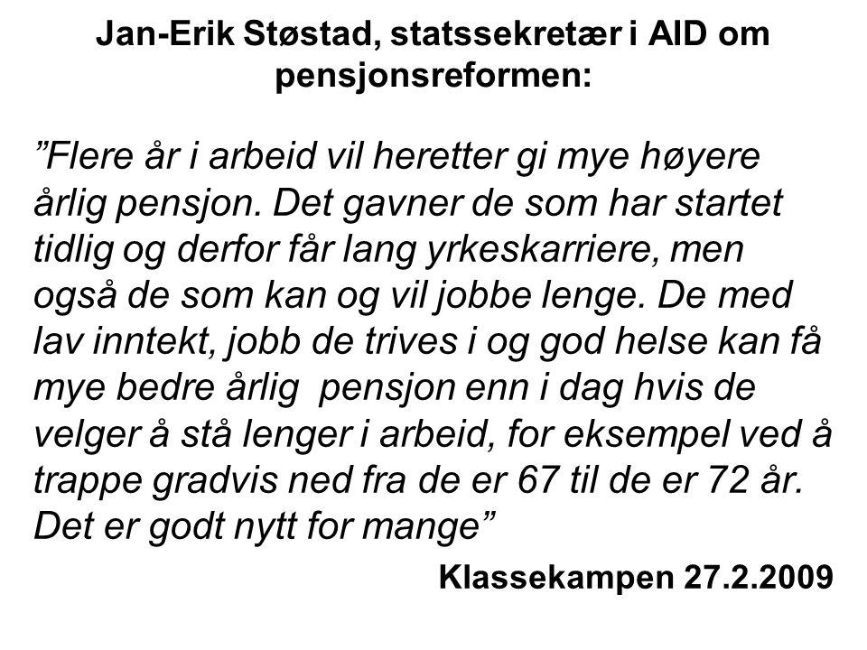 Jan-Erik Støstad, statssekretær i AID om pensjonsreformen:
