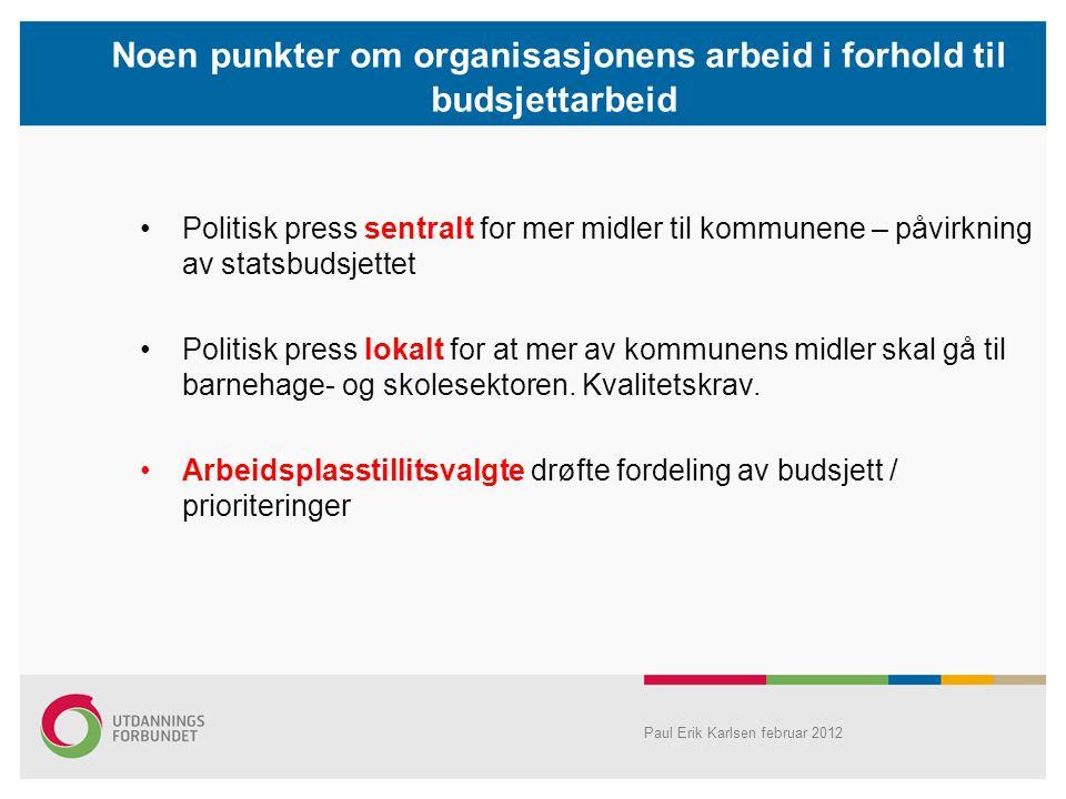 Noen punkter om organisasjonens arbeid i forhold til budsjettarbeid