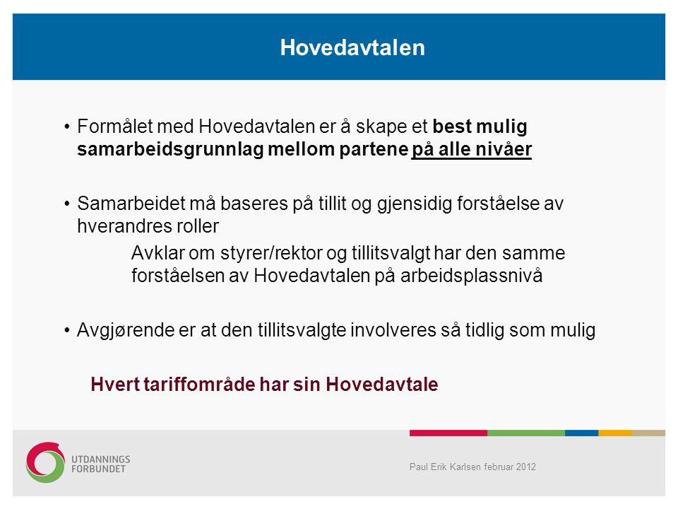 Hovedavtalen Formålet med Hovedavtalen er å skape et best mulig samarbeidsgrunnlag mellom partene på alle nivåer.