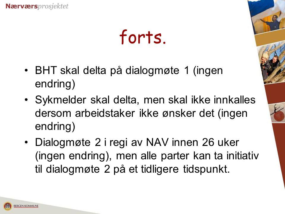 forts. BHT skal delta på dialogmøte 1 (ingen endring)