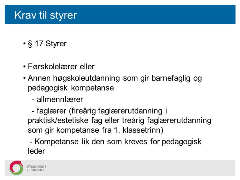 Krav til styrer § 17 Styrer Førskolelærer eller